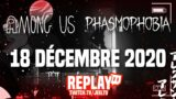 Among Us & Phasmophobia – 18/12/20