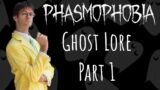Phasmophobia Ghost Lore, Part 1: Spirits, Wraiths, and Phantoms