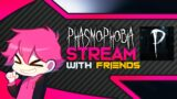 Phasmophobia with Friends   Live #24   Phasmophobia Stream