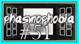 CHASED ME DOWN in PHASMOPHOBIA #51