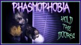 HOLD THE DOORS   Phasmophobia   MP   Tanglewood Street – Pro   EP 12