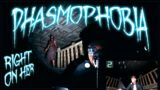 RIGHT ON HER   Phasmophobia   Multiplayer Gameplay   138