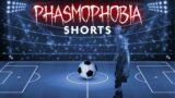 Soccer Playing Ghost – Phasmophobia #shorts