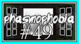 TIME TO GO in PHASMOPHOBIA #49