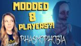 MODDED With 8 PLAYERS! – PHASMOPHOBIA – NEW MULTIPLAYER HORROR Game – Live Gameplay