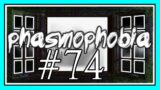DEATH KNOCKING ON MY DOOR in PHASMOPHOBIA #74