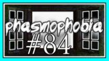 HEY! A NEW MAP! in PHASMOPHOBIA #84