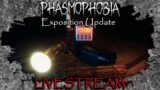 Phasmophobia [New Exposition Update]    LIVE