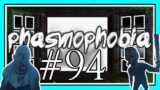 SHES SO GROSS in PHASMOPHOBIA #94